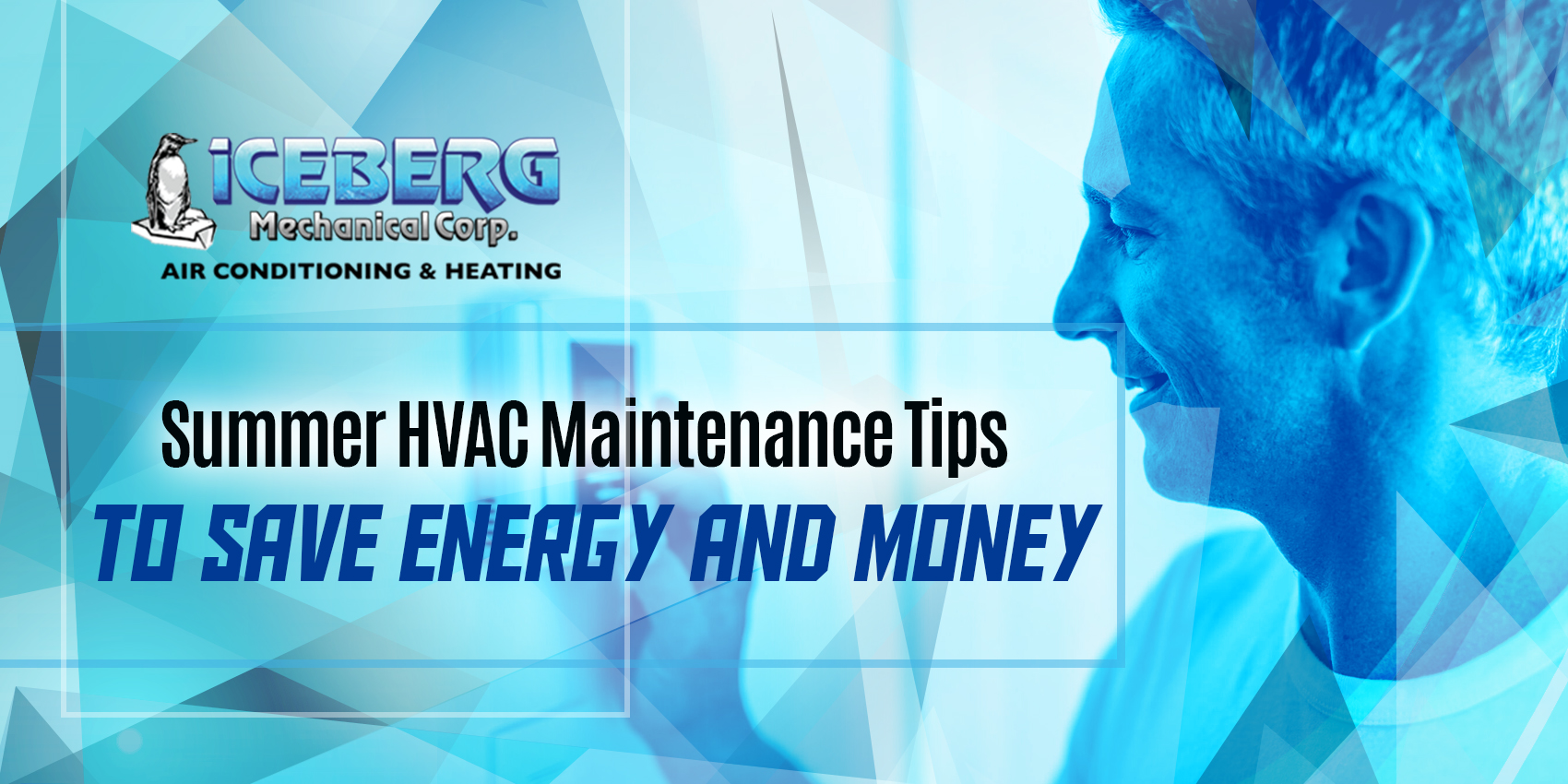 Summer HVAC Maintenance Tips to Save Energy and Money