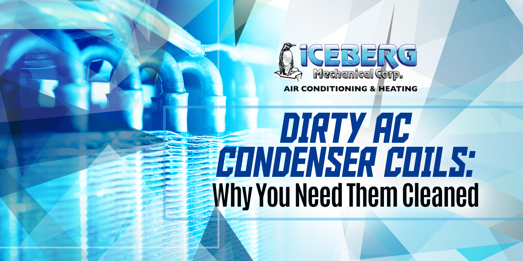 Dirty AC Condenser Coils: Why You Need Them Cleaned