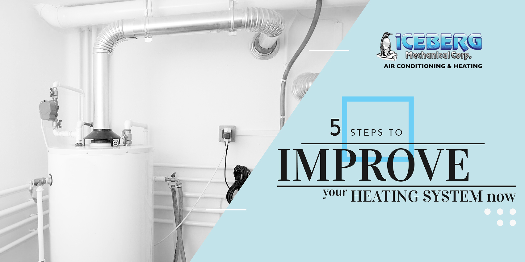 5 Steps To Improve Your Heating System Now