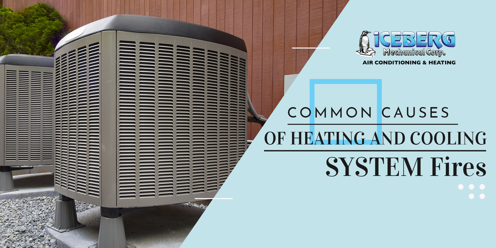 Common Causes of Heating and Cooling System Fires